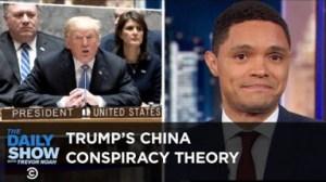 Video: Trump's China Conspiracy Theory - Trevor Noah Daily Comedy Show